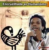 Encruzilhadas ao Humanismo