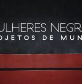 """Com sala lotada, doc """"Mulheres Negras: Projetos de Mundo"""" estreia na Bahia"""