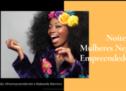 Afroempreendendo e Wakanda Educação realizam 1ª Noite das Mulheres Negras Empreendedoras