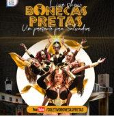 Coletivo de drags Bonecas Pretas estreia espetáculo no aniversário de Salvador