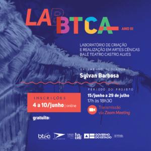 Inscrições abertas para Laboratório de Criação e Realização em Artes Cênicas do Balé Teatro Castro Alves