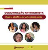 Jovens Comunicadores do Curso Comunicação Antirracista compartilham um pouco das suas histórias